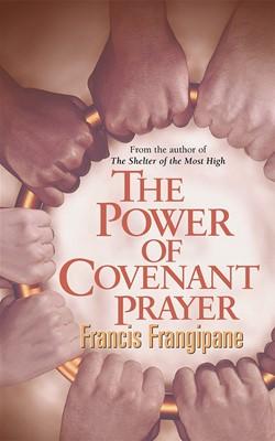 The Power Of Covenant Prayer (Christian Living) (Paperback)