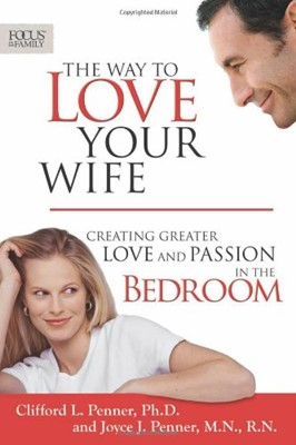 The Way To Love Your Wife (Paperback)