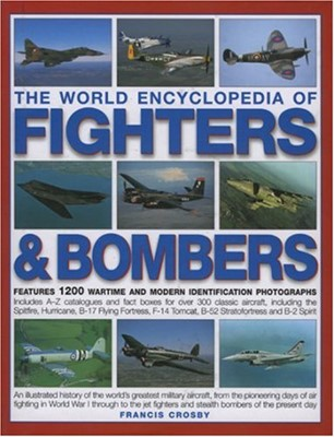 World Encyclopedia of Fighters and Bombers, The (Hardcover)