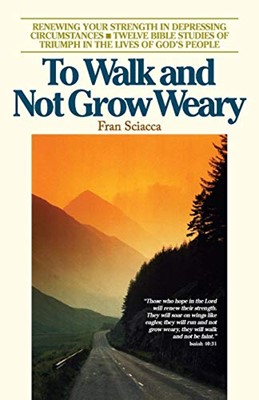 To Walk And Not Grow Weary (Paperback)