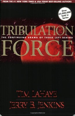 Tribulation Force: the Continuing Drama of Those Left Behind (Left Behind No. 2)
