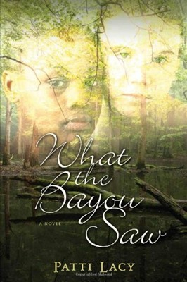 What The Bayou Saw (Paperback)