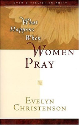 What Happens When Women Pray (Paperback)