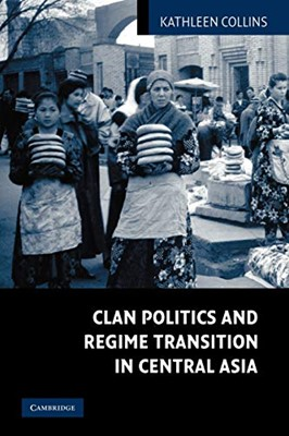 Clan Politics and Regime Transition In Central Asia (Paperback)