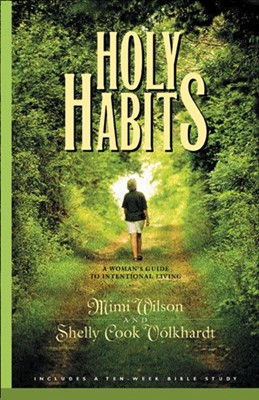 Holy Habits: A Woman's Guide to International Living (Paperback)