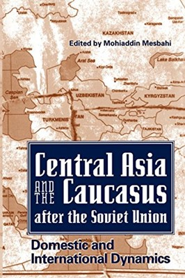 Central Asia and the Caucasus After the Soviet Union (Paperback)