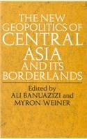 New Geopolitics of Central Asia and Its Border Lands, The (Paperback)