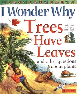 I Wonder Why Trees Have Leaves (Paperback)