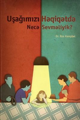 Uşağımızı Həqiqətdə Necə Sevməliyik? (Paperback)