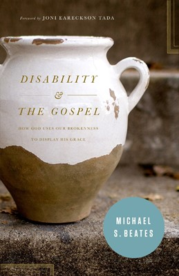 Disability and the Gospel (Paperback)