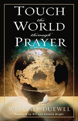 Touch the World Through Prayer (Mass Market Paperback)
