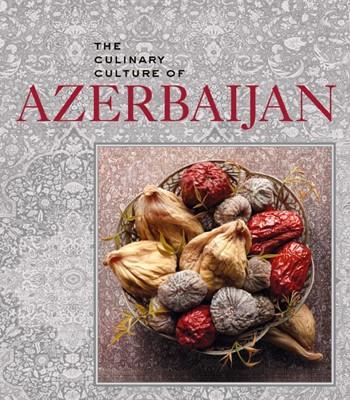 The Culinary Culture of Azerbaijan (Hardcover)