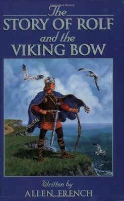 The Story of Rolf and the Viking Bow (Paperback)