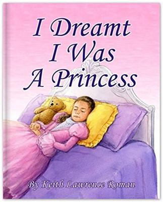 I Dreamt I Was A Princess (Hardcover)