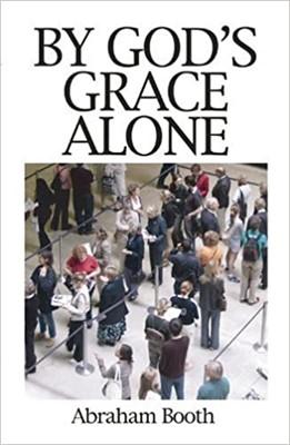 By God's Grace Alone (Paperback)