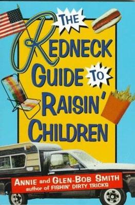 Redneck Guide Raising Children (Paperback)