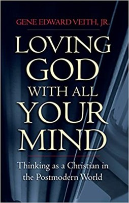 Loving God With All Your Mind (Paperback)