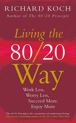 Living the 80/20 Way (Paperback)