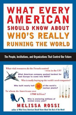 What Every American Should Know About Who's Really Running The World (Paperback)
