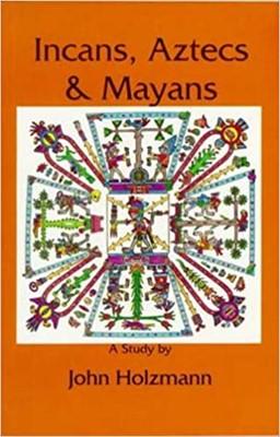 Incans Azteca Mayans (Paperback)