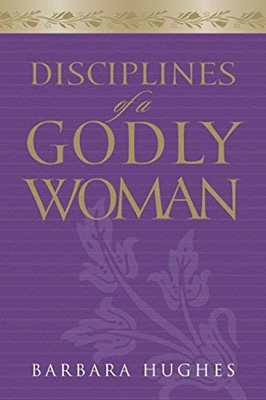 Disciplines of Godly Woman (Hardcover)