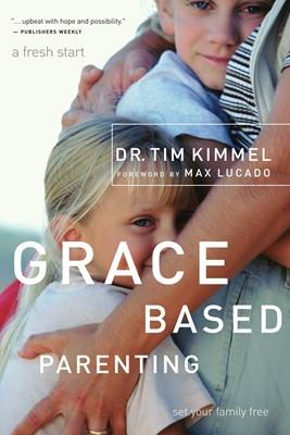 Grace Based Parenting (Paperback)