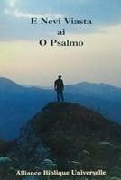 E Nevi Viasta ai O Psalmo